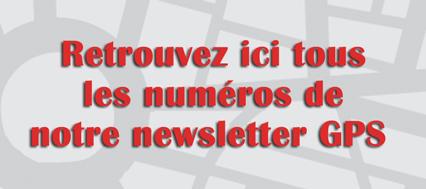 Consultez tous les numéros de notre newsletter GPS.